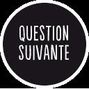 Question suivante